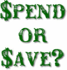 When I would rather spend than save