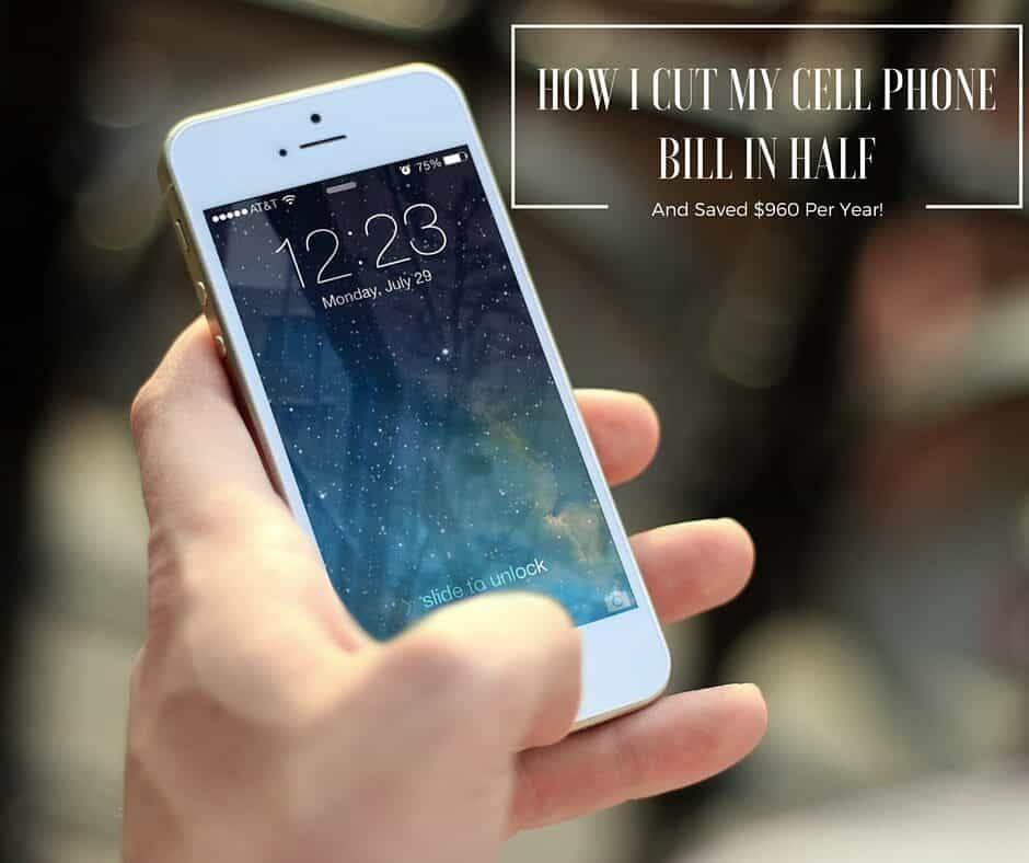 How I cut my cell phone bill in half and saved $960 per year