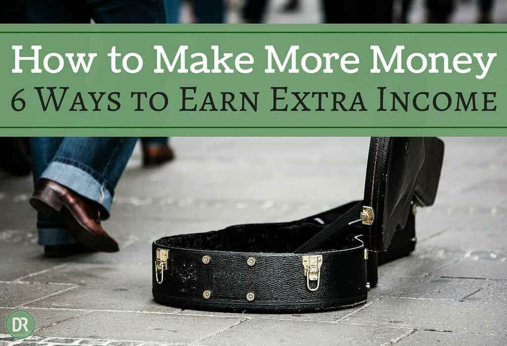 How to make more money - 6 Ways to earn extra income