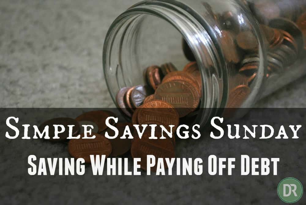 Saving Money While Paying Off Debt