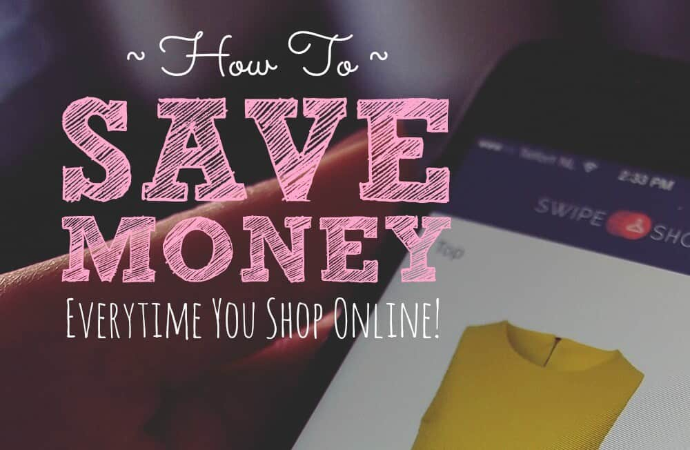 How to save Money everytime you shop online