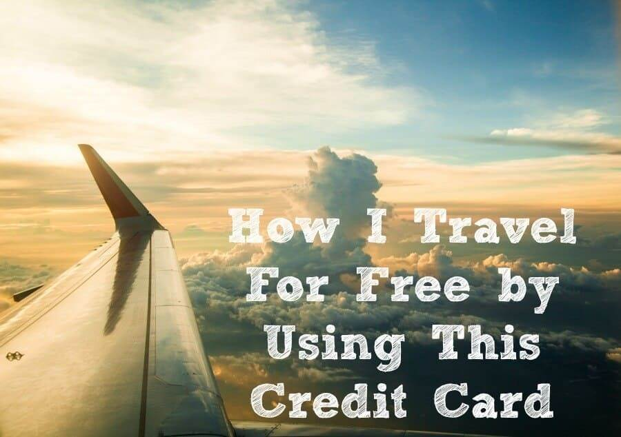 How I travel for free by using this credit card