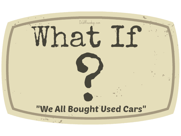 What If We All Bought Used Cars?
