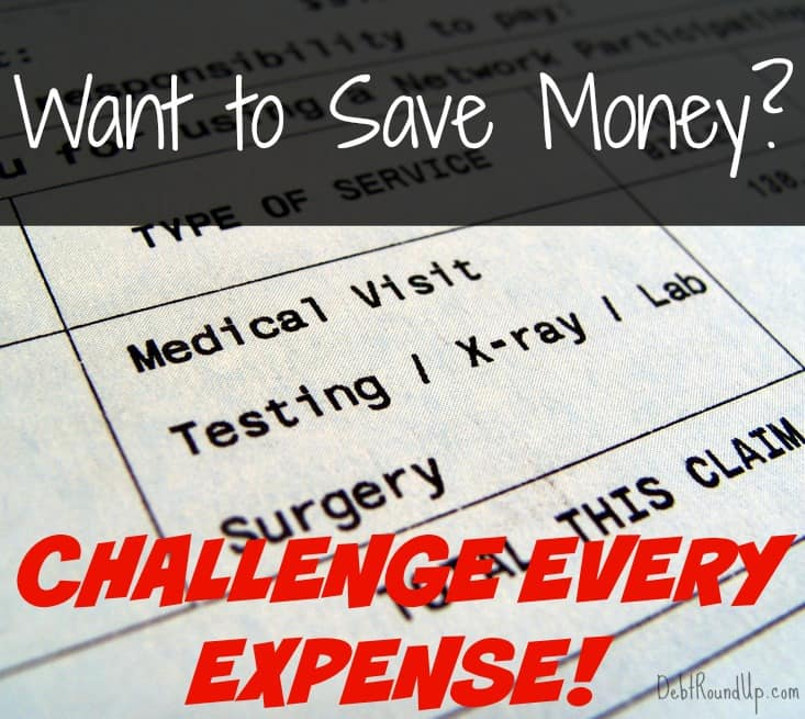 Want to Save Money?  Challenge Every Expense