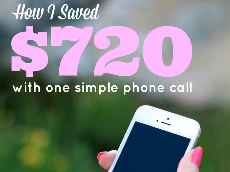 How I Saved $720 with one simple phone call