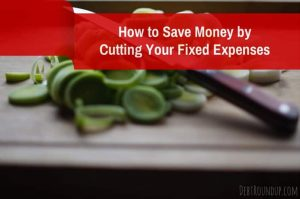 How to cut fixed expenses
