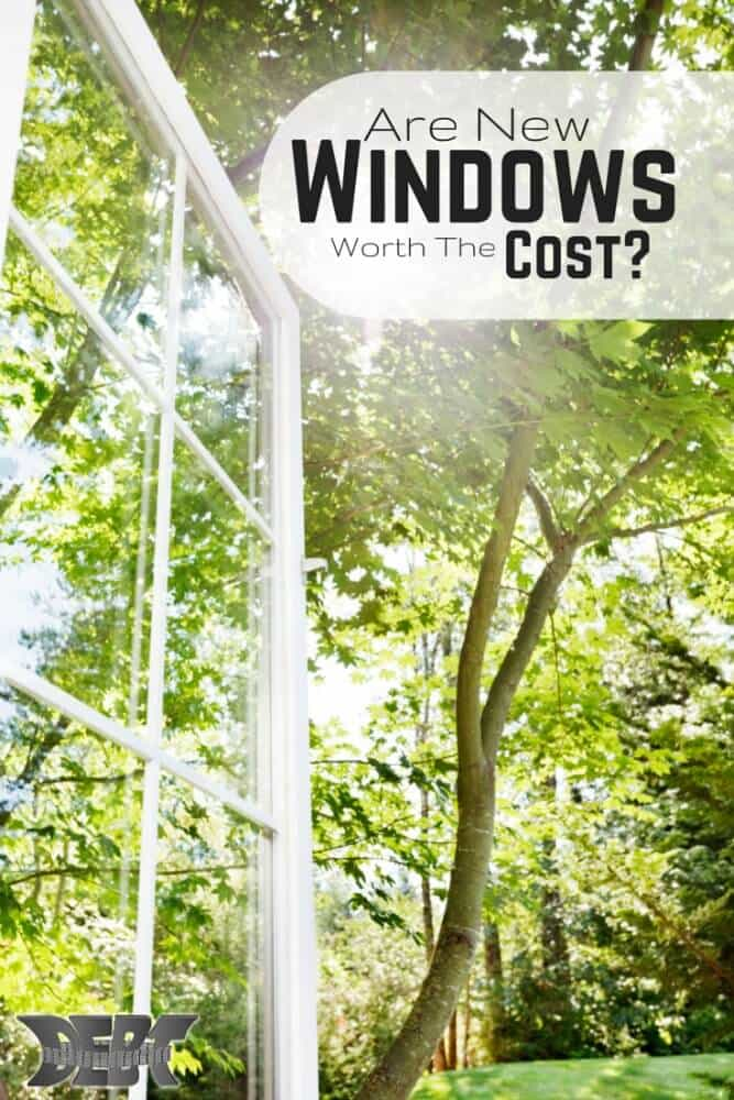 Are new Windows Worth The cost?