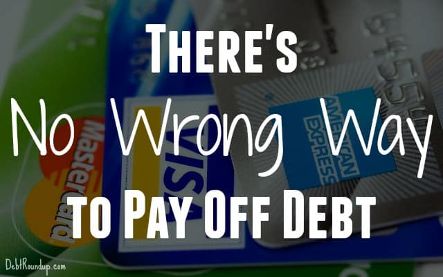 There's No Wrong Way to Pay off Debt