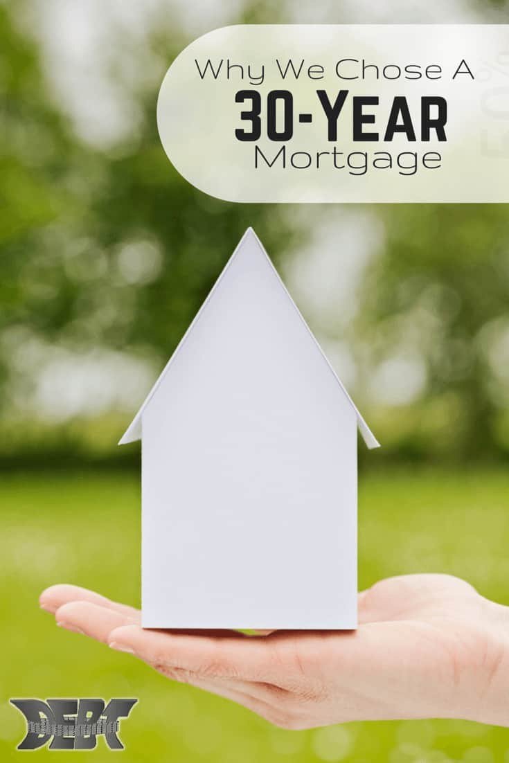 Why we chose a 30-year mortgage