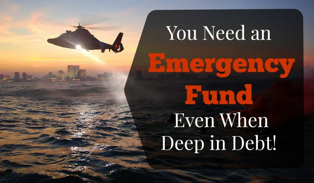 Why You Need an Emergency Fund While in Debt
