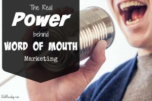 The real power behind word of mouth marketing