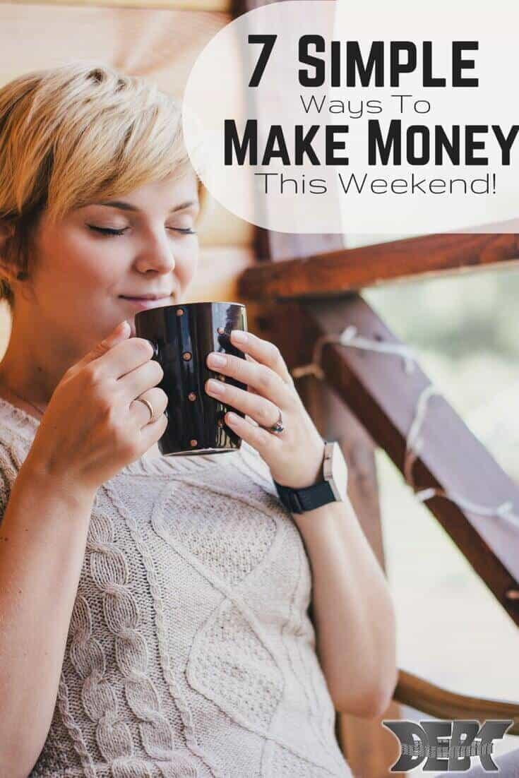 7 Simple Ways To Make Money This Weekend