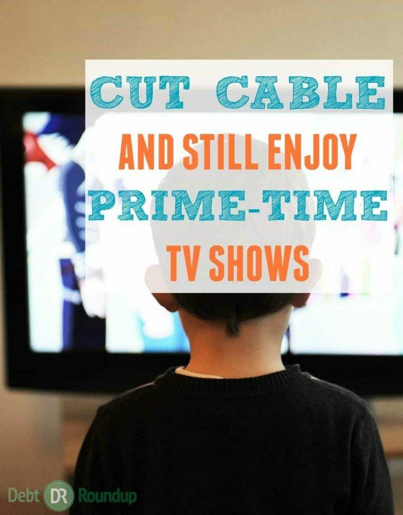How You Can Cut Cable and Still Enjoy Prime-Time TV Shows
