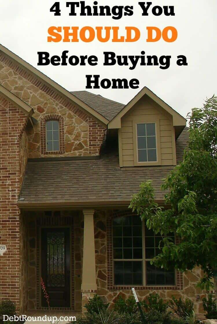 4 things you should do before buying a house