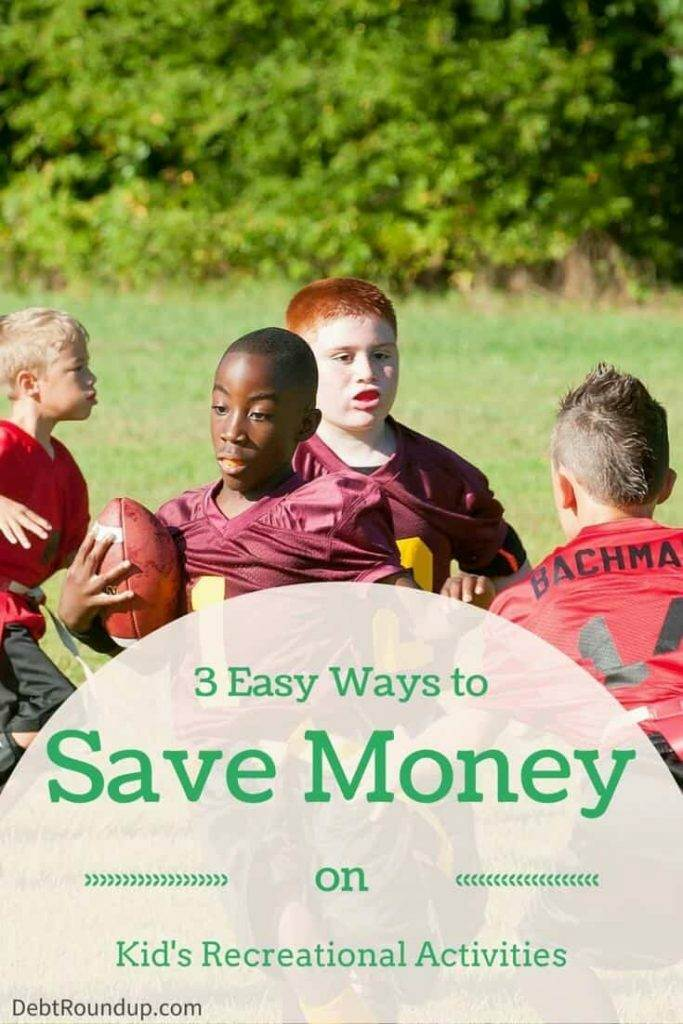 3 easy ways to save money on kid s recreational activities for How to get money easily as a kid
