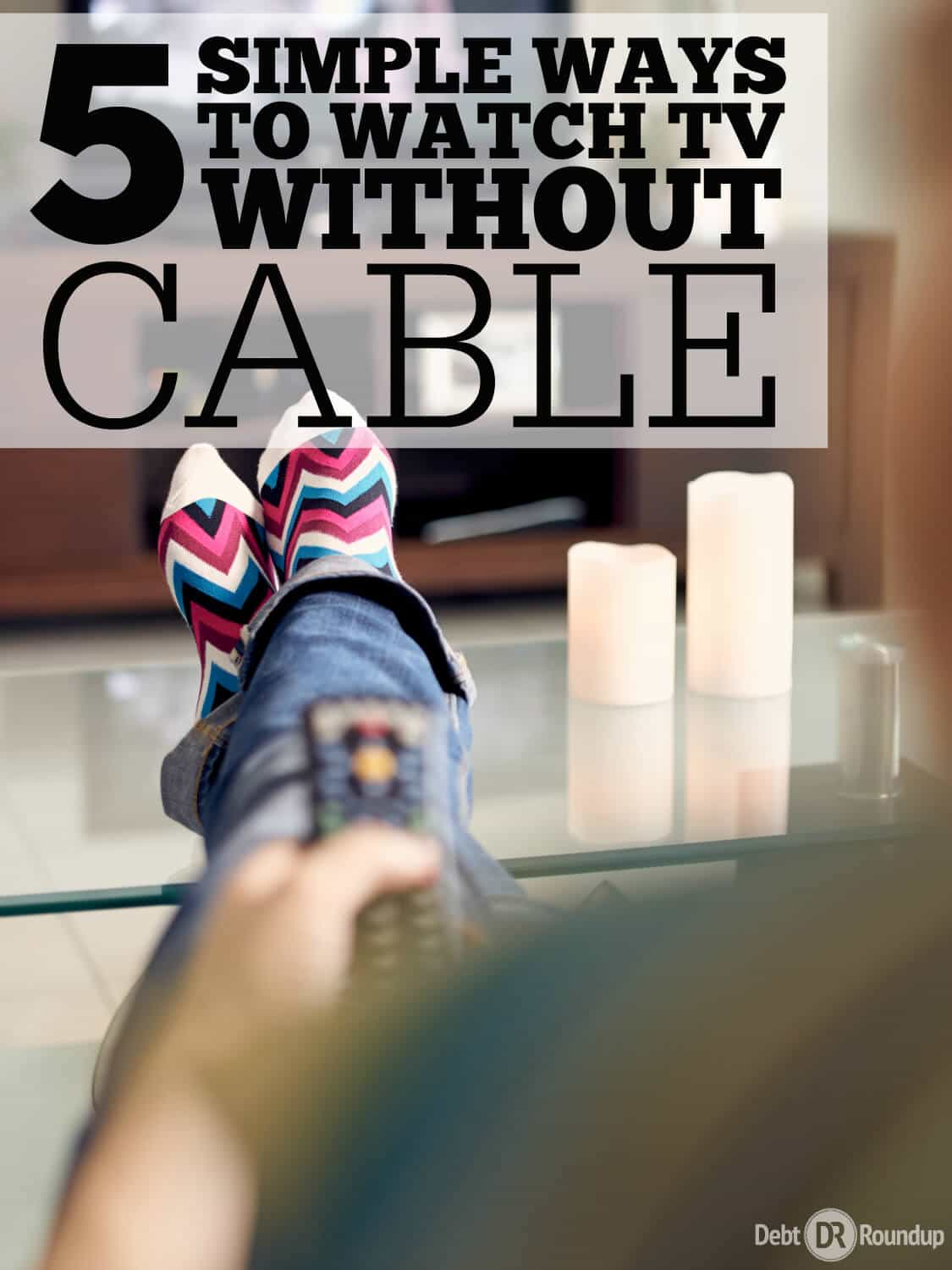 5 Simple Ways to watch TV without Cable