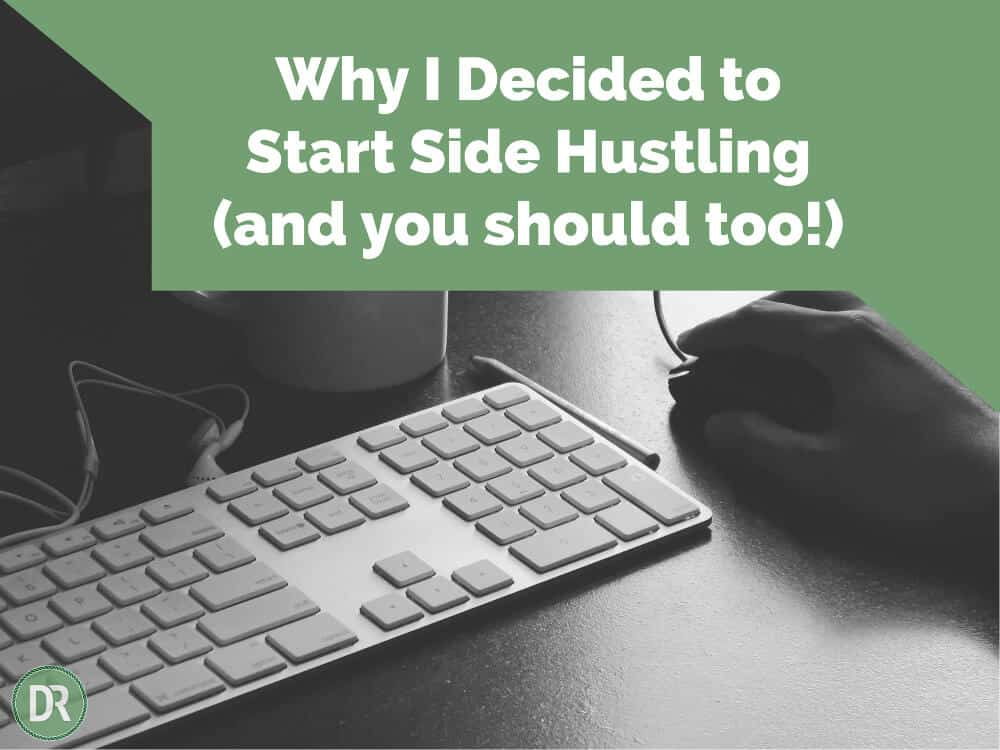 Why I Decided to Start Side Hustling