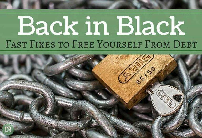 Back in Black: Fast Fixes to Free Yourself From the Chains of Debt