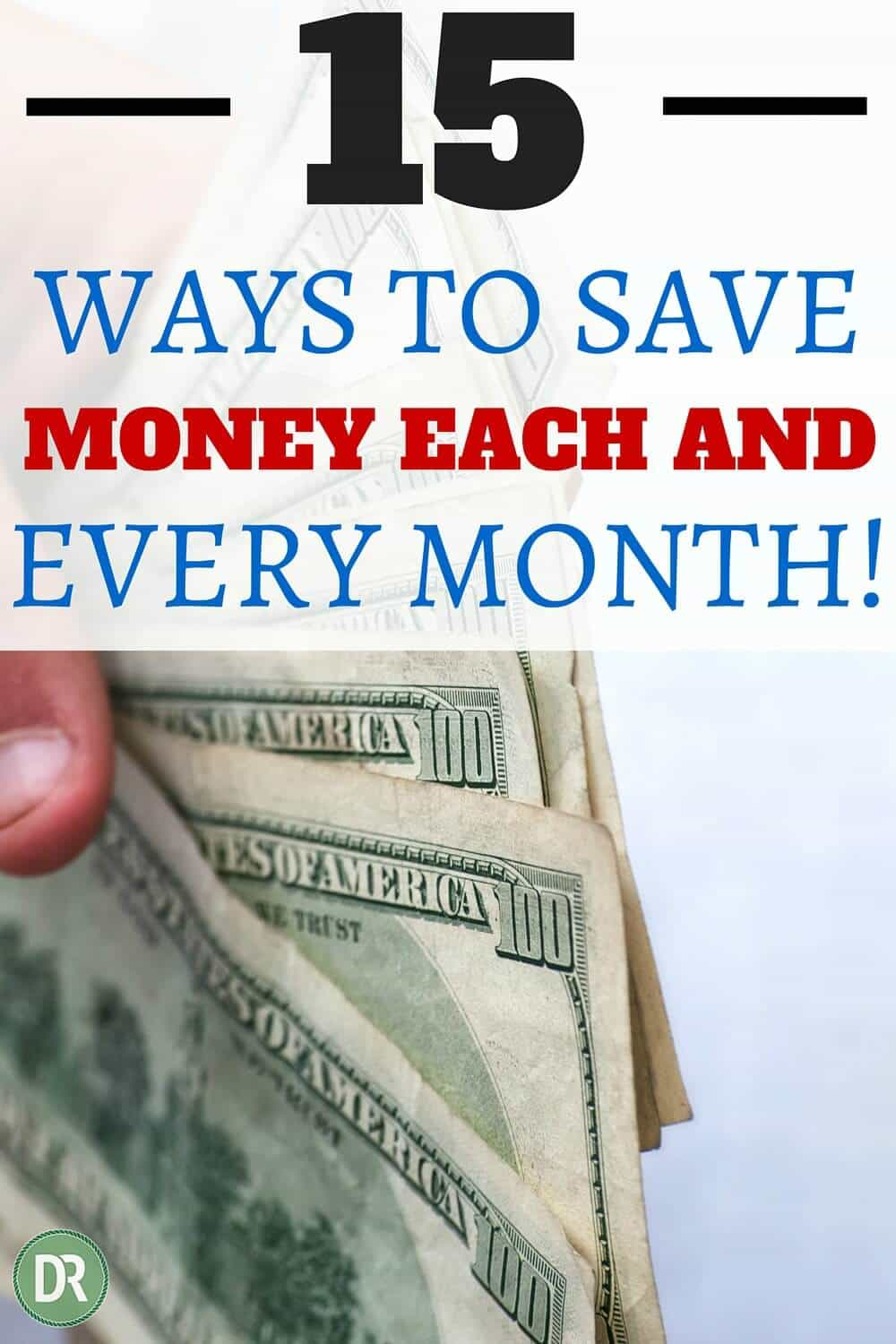 15 Ways to Save Money Each and Every Month