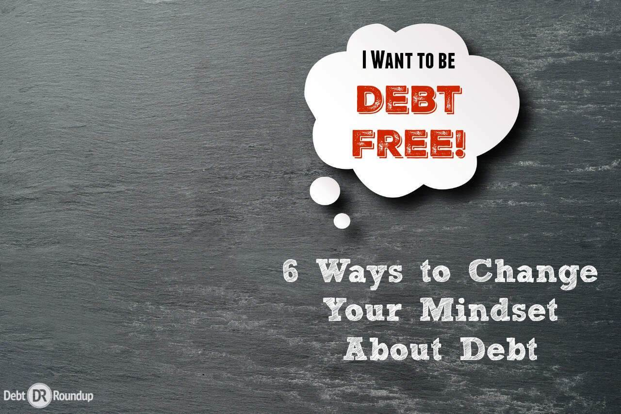 6 Ways to Change Your Mindset about Debt