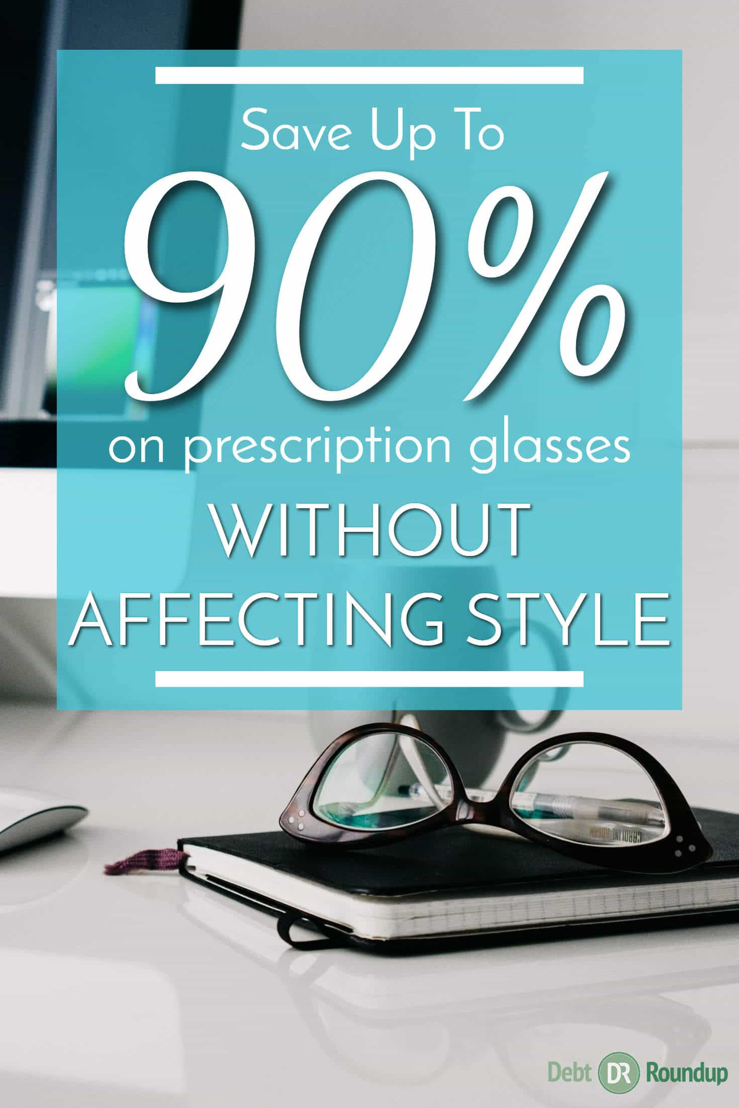 How to save up to 90% on prescription glasses
