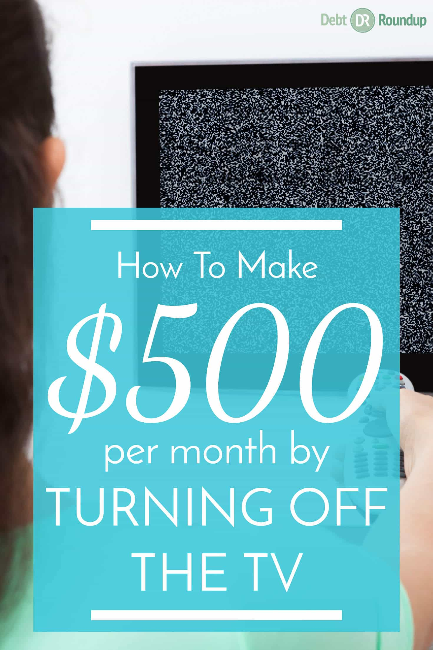 How to earn $500 per month when turning off the TV
