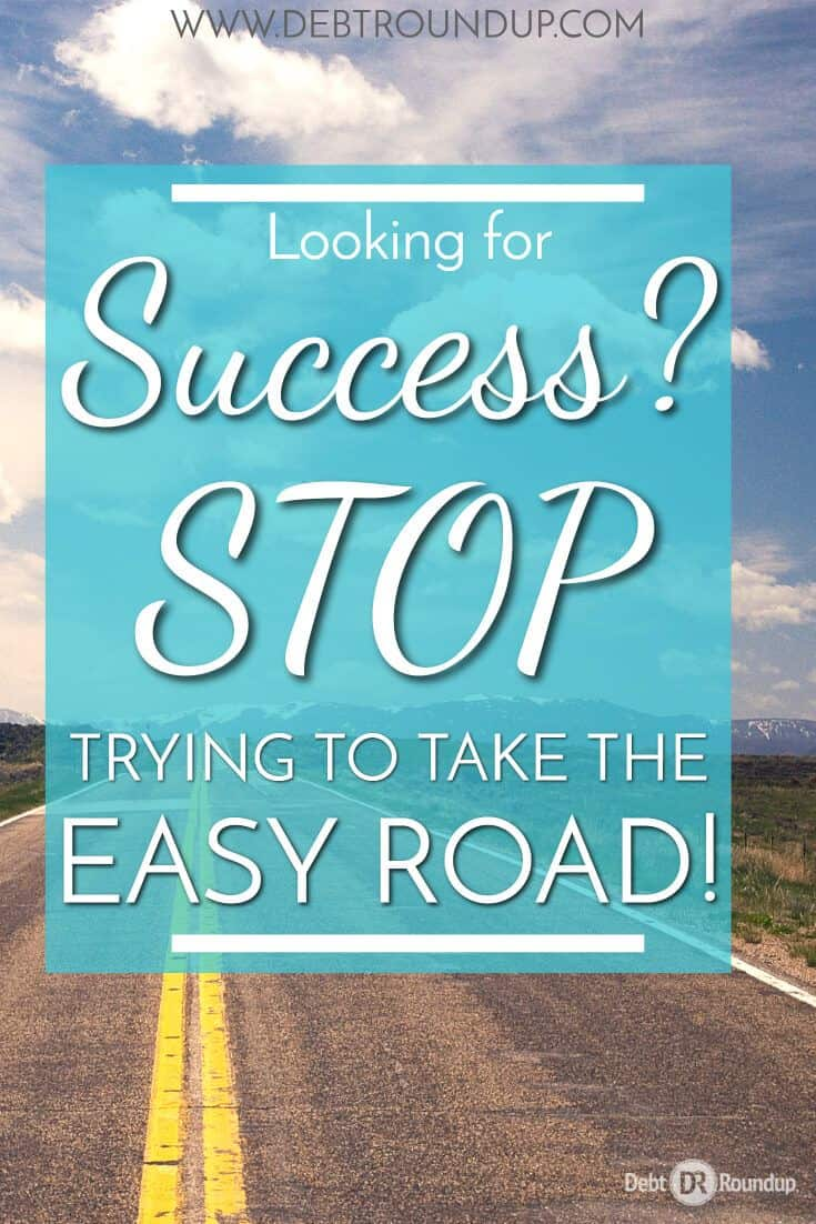 The Easy Road Doesn't Lead to Success