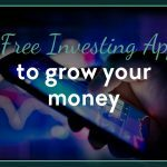 8 Free Investing Apps to Grow Your Money